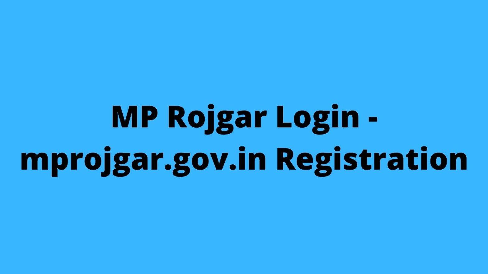 MP Rojgar Login -mprojgar.gov.in Registration, Know Your Registration Detail ,Registration number and Renew registration