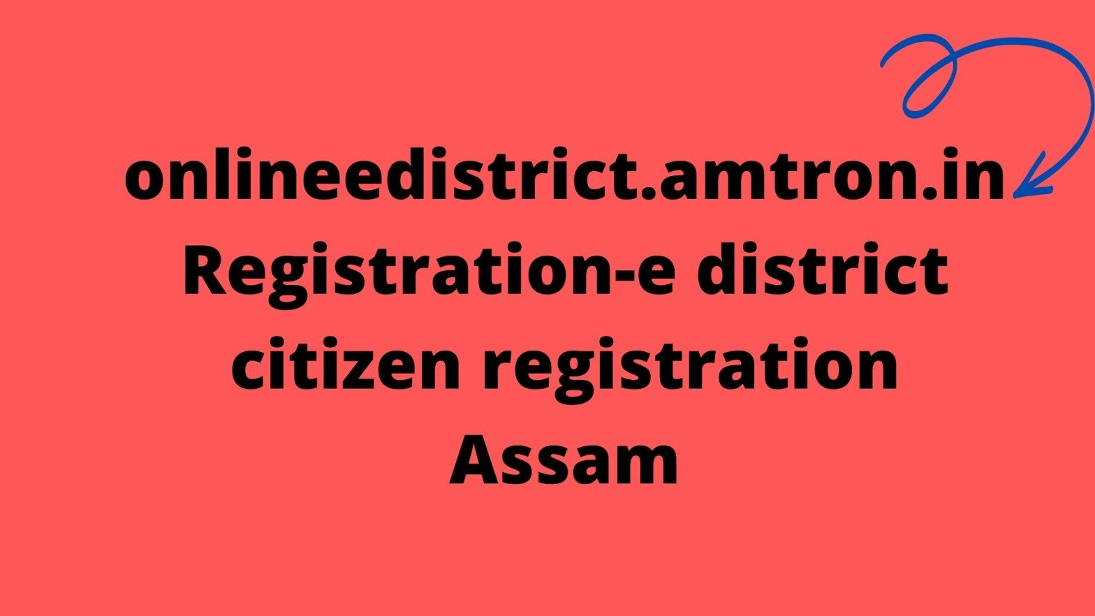 onlineedistrict.amtron.in Registration-e district citizen registration Assam