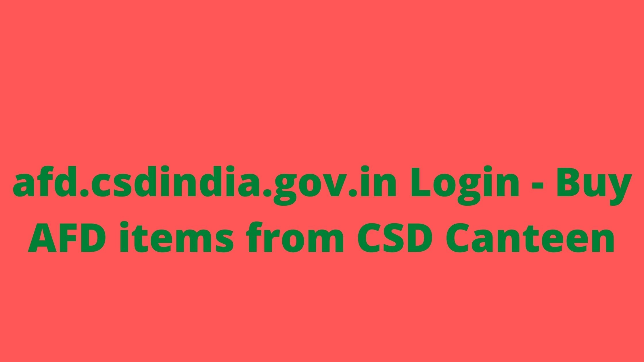 afd.csdindia.gov.in Login - Buy AFD items from CSD Canteen